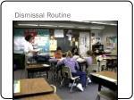 dismissal routine