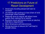17 predictions on future of resort development