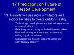 17 predictions on future of resort development23