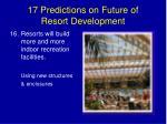17 predictions on future of resort development28