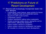 17 predictions on future of resort development29