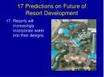 17 predictions on future of resort development30