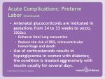 acute complications preterm labor continued2