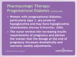 pharmacologic therapy pregestational diabetes continued