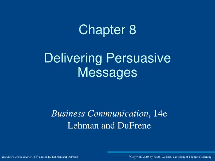 PPT - Chapter 8 Delivering Persuasive Messages PowerPoint ...