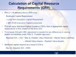 calculation of capital resource requirements crr