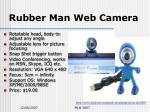 rubber man web camera