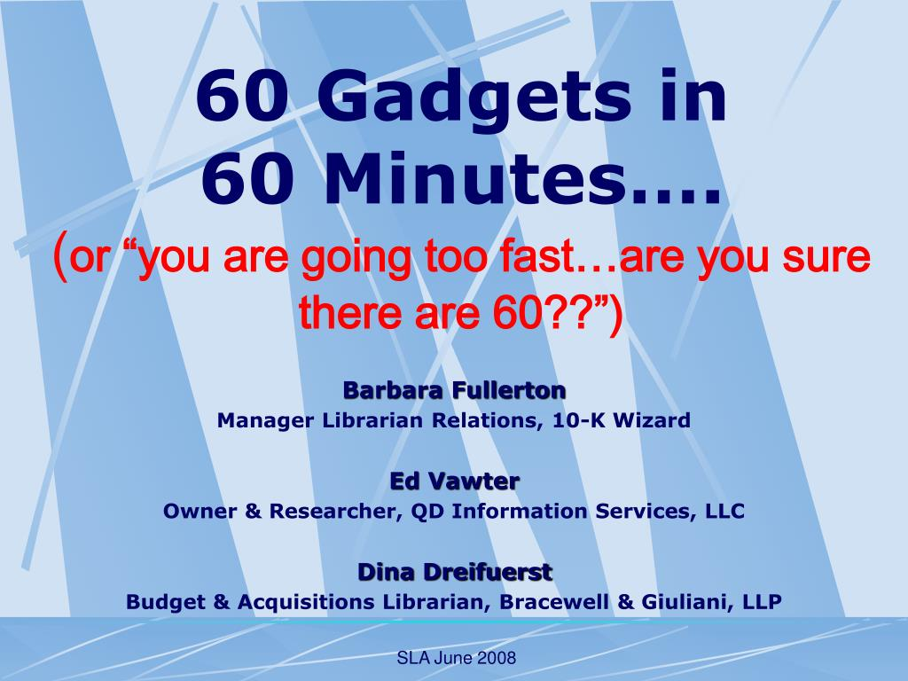 60 gadgets in 60 minutes or you are going too fast are you sure there are 60 l.