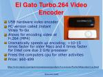 el gato turbo 264 video encoder