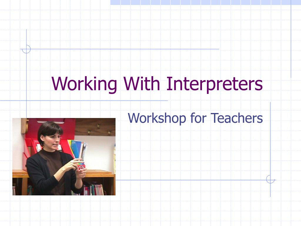 working with interpreters l.