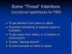 some threat intentions functional hypotheses for fba