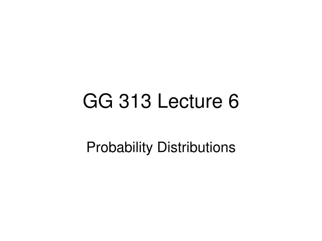 gg 313 lecture 6 l.