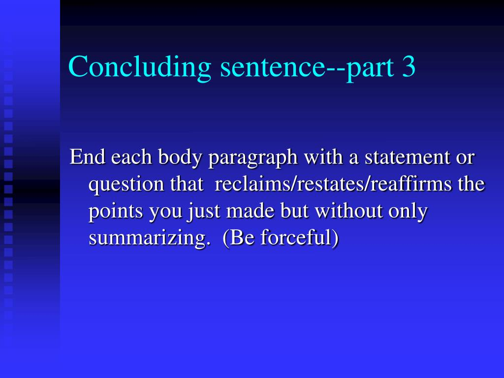 5 paragraph essay conclusion sentence How to write a five paragraph essay but before getting to that sentence, your thesis statement paragraph 5: the conclusion.