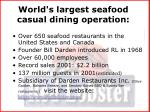 world s largest seafood casual dining operation