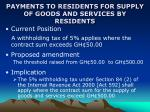 payments to residents for supply of goods and services by residents