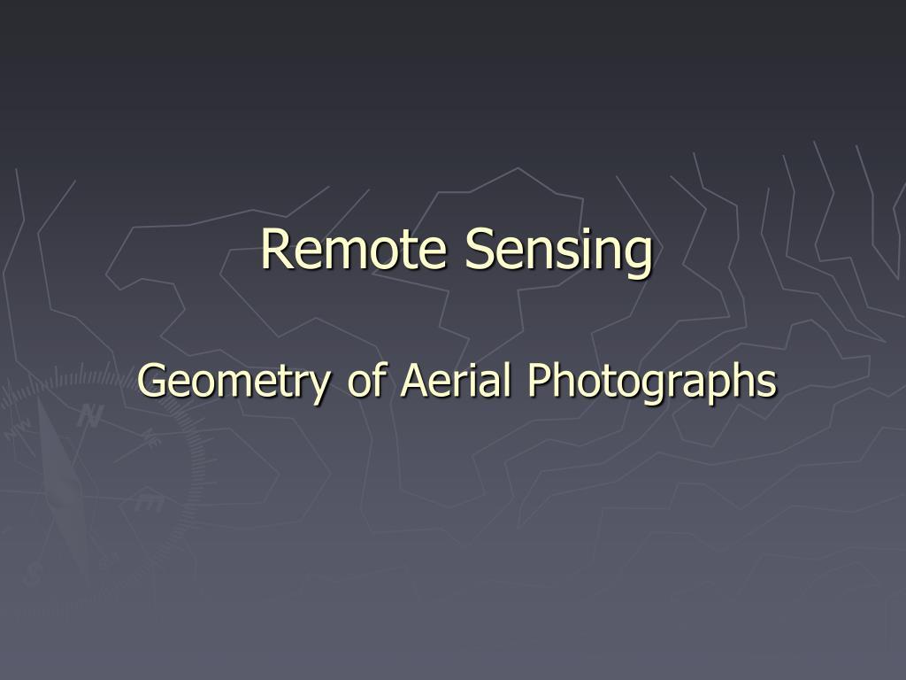 remote sensing geometry of aerial photographs l.