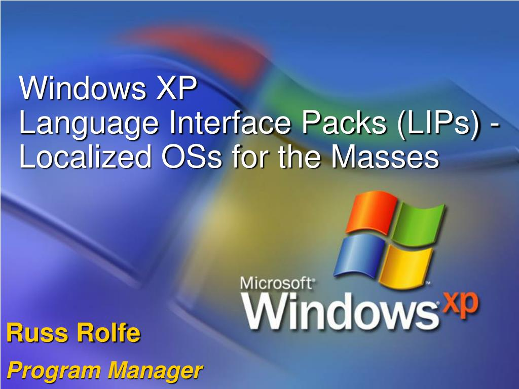 PPT - Windows XP Language Interface Packs (LIPs) - Localized