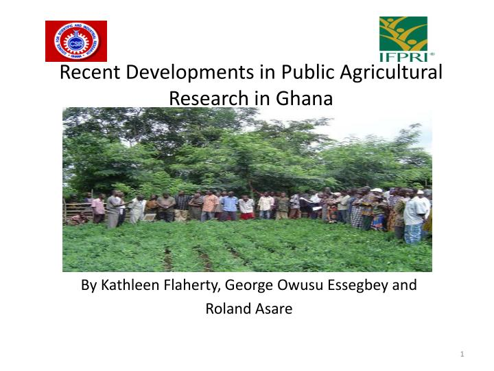 recent developments in public agricultural research in ghana n.