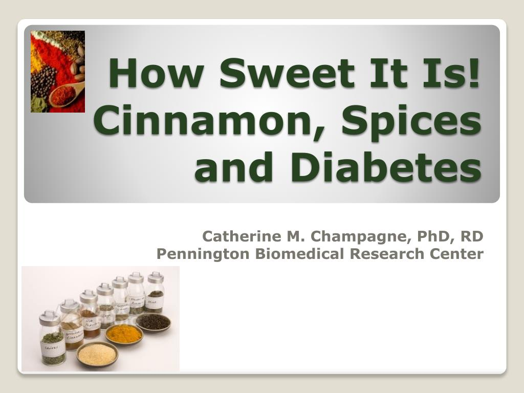 how sweet it is cinnamon spices and diabetes l.