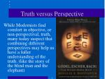 truth versus perspective3