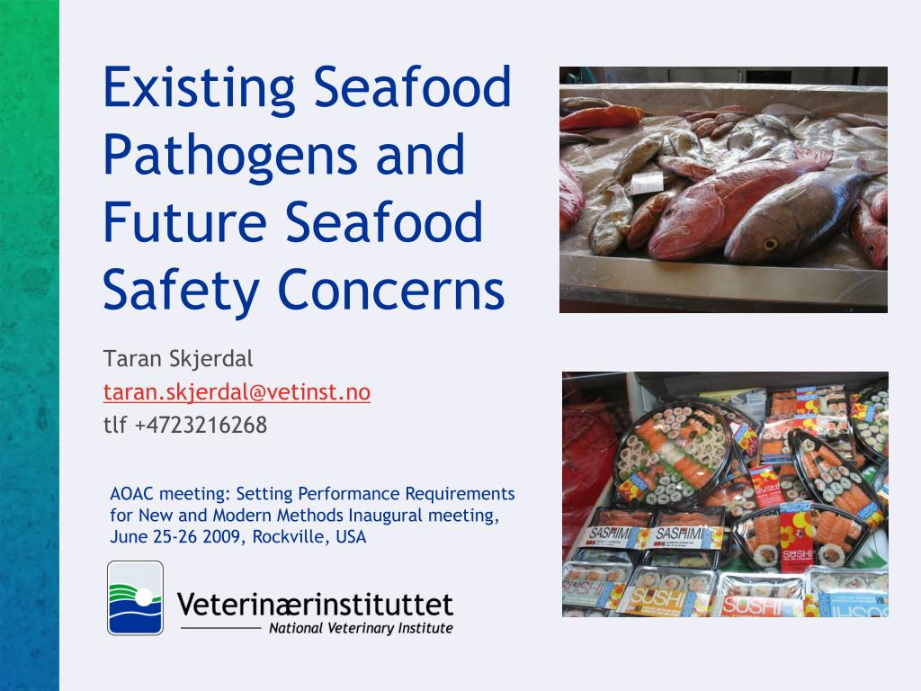 existing seafood pathogens and future seafood safety concerns l.