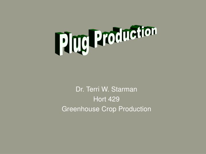 dr terri w starman hort 429 greenhouse crop production n.