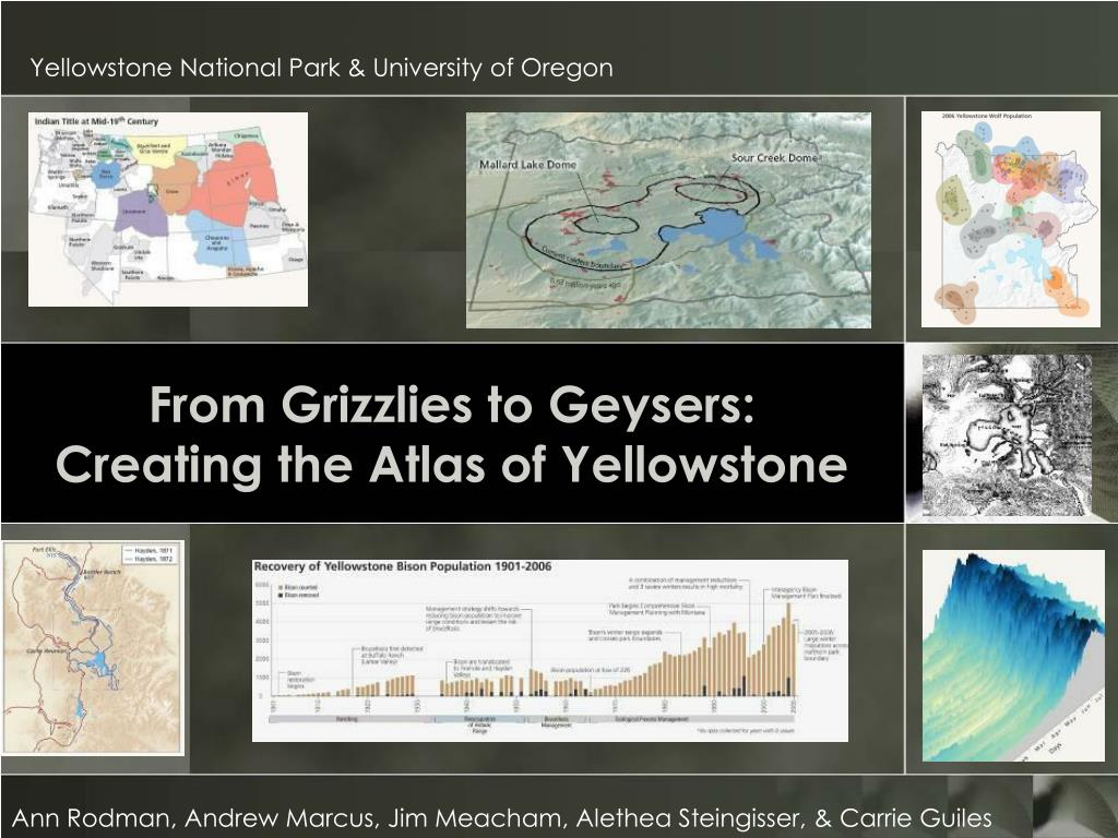 from grizzlies to geysers creating the atlas of yellowstone l.