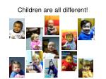 children are all different