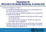 conclusions 3 ncls role in the quality monitoring at country level