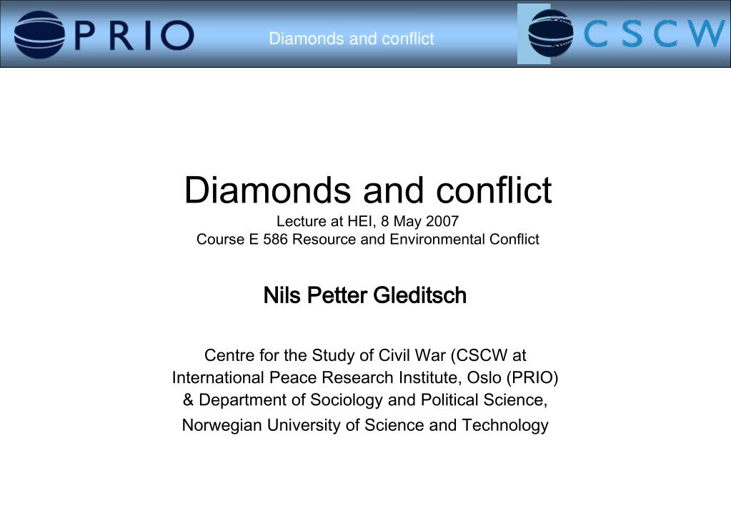 diamonds and conflict lecture at hei 8 may 2007 course e 586 resource and environmental conflict l.