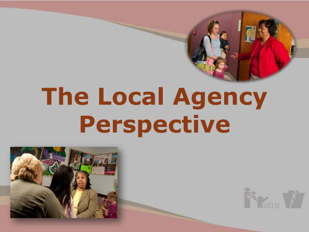 The Local Agency  Perspective