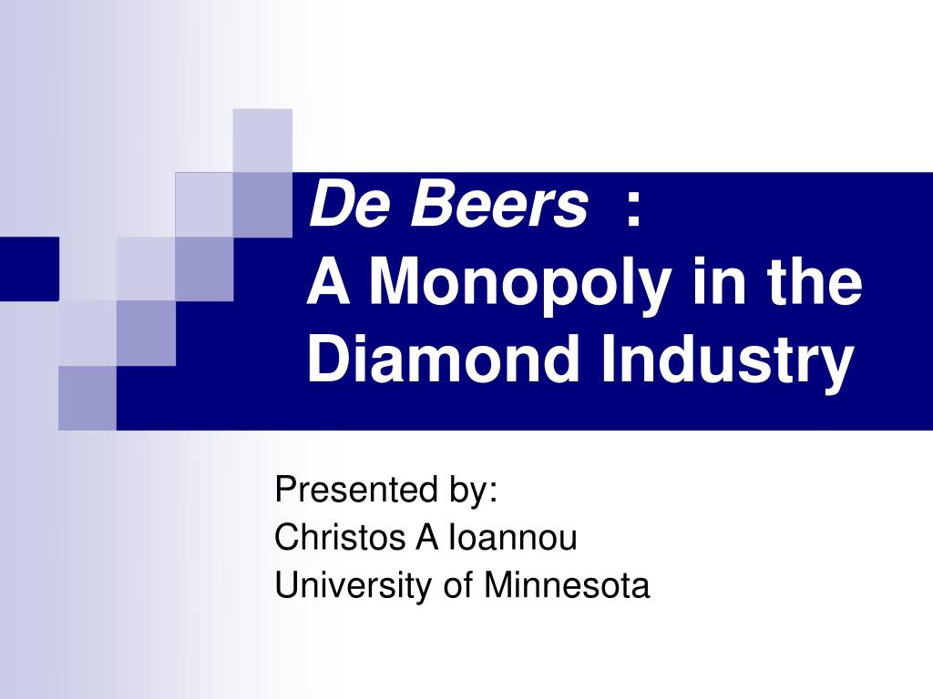 de beers a monopoly in the diamond industry l.