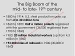 the big boom of the mid to late 19 th century