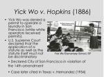 yick wo v hopkins 1886