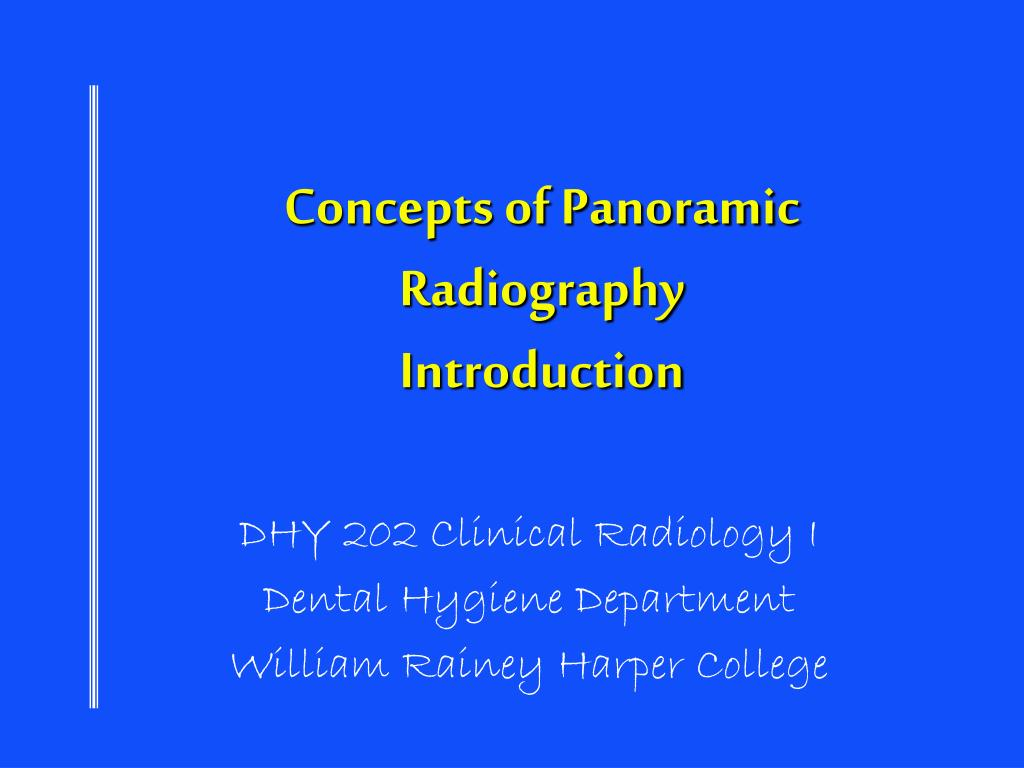 concepts of panoramic radiography introduction l.