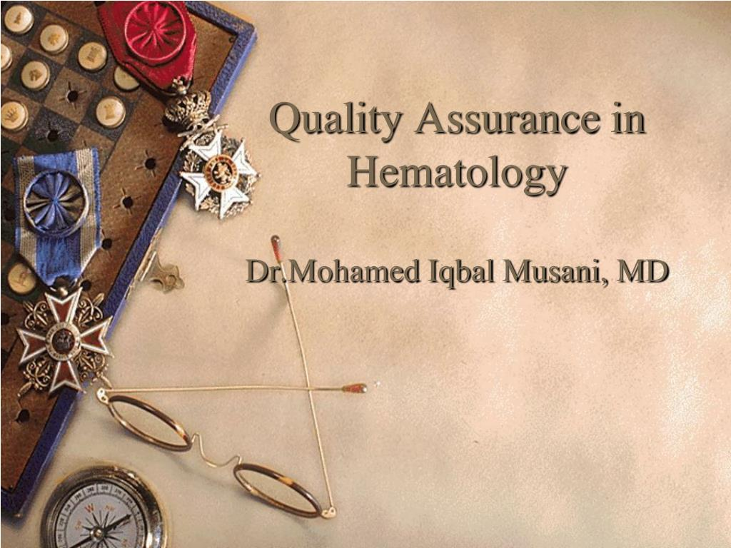 quality assurance in hematology dr mohamed iqbal musani md l.