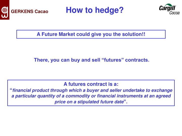 How to hedge