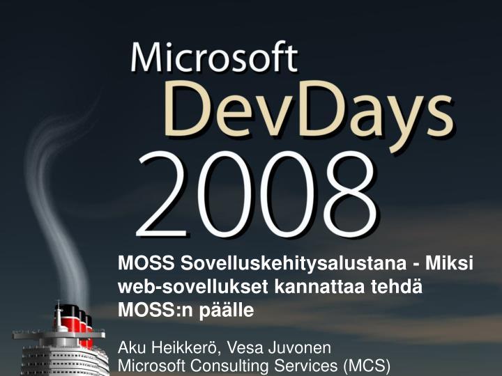 MOSS Sovelluskehitysalustana - Miksi web-sovellukset kannattaa tehdä MOSS:n päälle