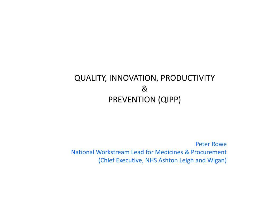 quality innovation productivity prevention qipp l.