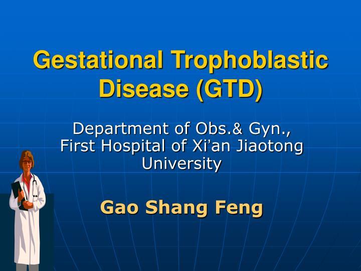 gestational trophoblastic disease gtd n.