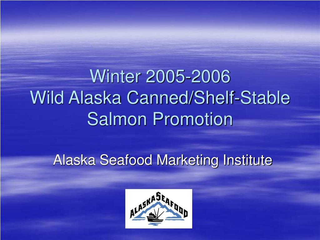winter 2005 2006 wild alaska canned shelf stable salmon promotion l.