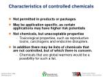 characteristics of controlled chemicals
