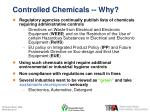 controlled chemicals why