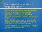 what is potential for geothermal energy development1