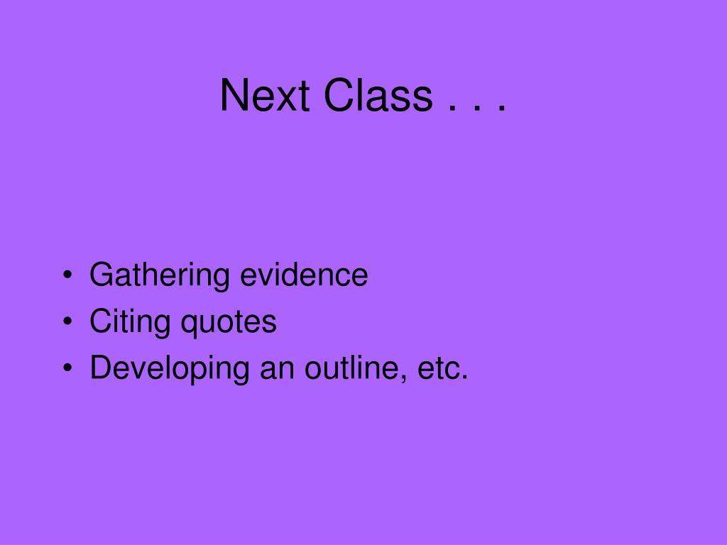 Next Class . . .