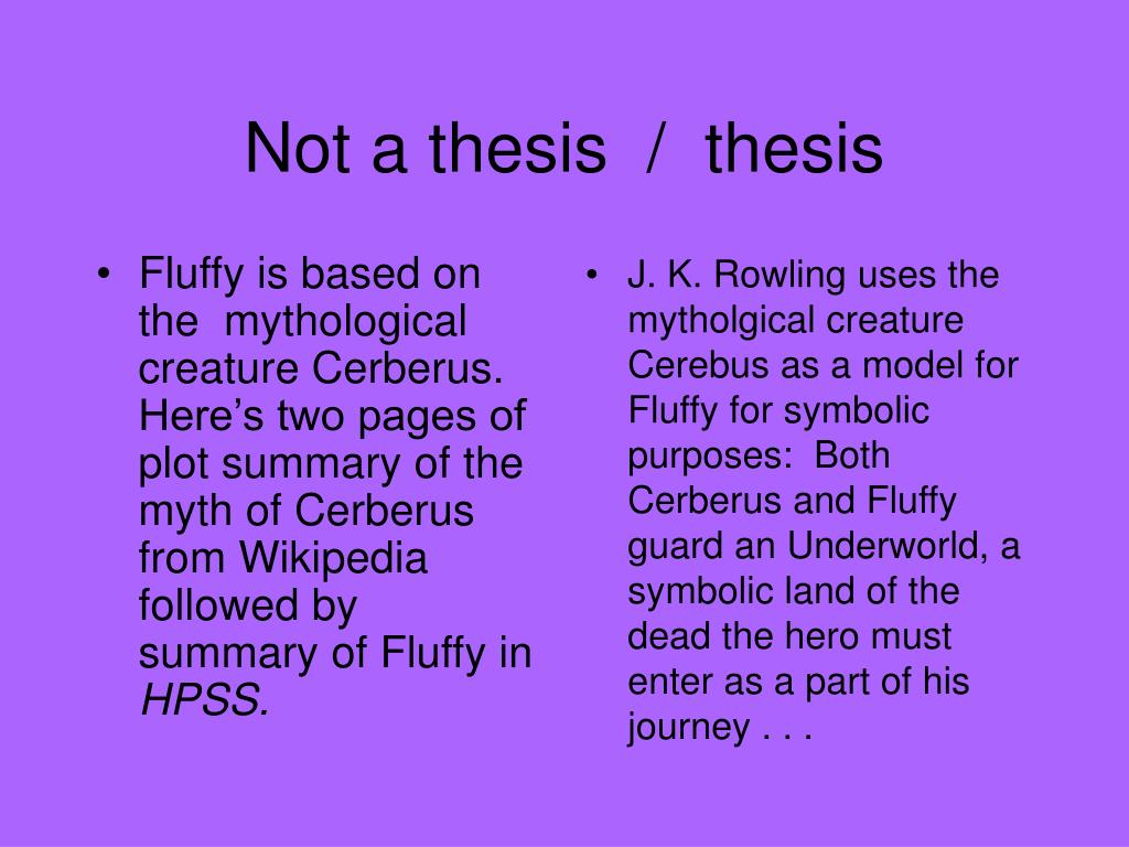 Fluffy is based on the  mythological creature Cerberus. Here's two pages of  plot summary of the myth of Cerberus from Wikipedia followed by summary of Fluffy in