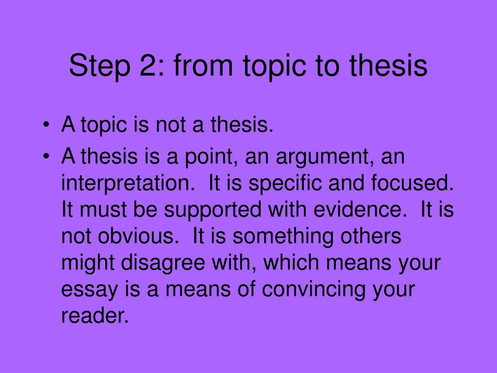 Step 2: from topic to thesis
