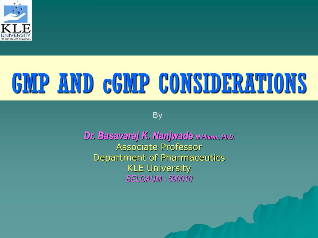 gmp and cgmp considerations l.