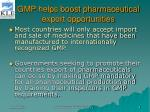 gmp helps boost pharmaceutical export opportunities