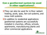 can a geothermal system be used in other applications